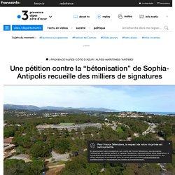 """Une pétition contre la """"bétonisation"""" de Sophia-Antipolis recueille des milliers de signatures"""