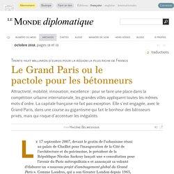 Le Grand Paris ou le pactole pour les bétonneurs, par Hacène Belmessous (Le Monde diplomatique, octobre 2018)