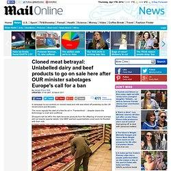 Cloned meat betrayal: Unlabelled products to go on sale after minister sabotages Europe's ban call