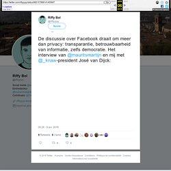 """Riffy Bol sur Twitter : """"De discussie over Facebook draait om meer dan privacy: transparantie, betrouwbaarheid van informatie, zelfs democratie. Het interview van @mauritsmartijn en mij met @_knaw-president José van Dijck:"""