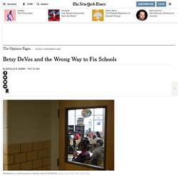 Betsy DeVos and the Wrong Way to Fix Schools