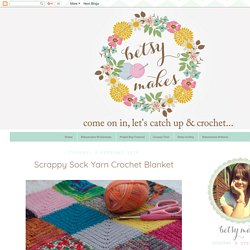 Scrappy Sock Yarn Crochet Blanket