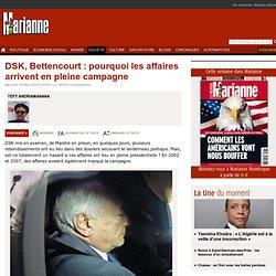 DSK, Bettencourt : pourquoi les affaires arrivent en pleine campagne