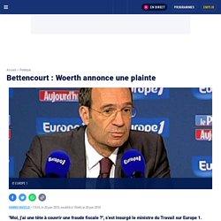 Politique : Bettencourt : Woerth annonce une plainte