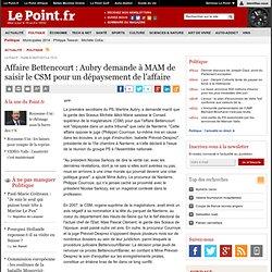 PARTI SOCIALISTE : Affaire Bettencourt : Aubry demande à MAM de