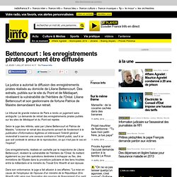 Bettencourt : les enregistrements pirates peuvent être diffusés