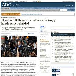 El «affaire Bettencourt» salpica a Sarkozy y hunde su popularidad