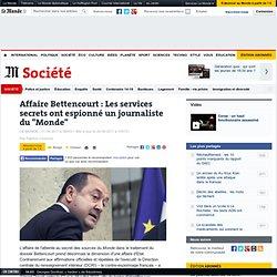 Affaire Bettencourt : les services secrets ont espionné un journaliste