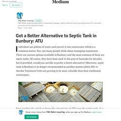 Get a Better Alternative to Septic Tank in Bunbury: ATU