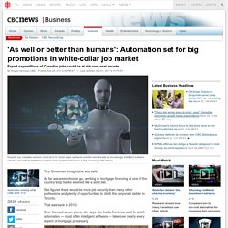 'As well or better than humans': Automation set for big promotions in white-collar job market