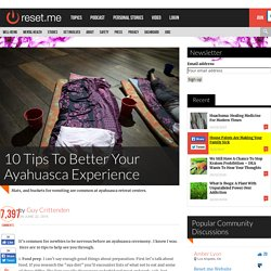 10 Tips to Better Your Ayahuasca Experience