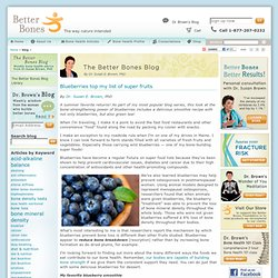 Blueberries top my list of super fruits