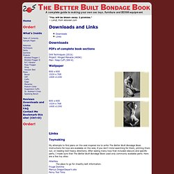 The Better Built Bondage Book: Downloads and Links