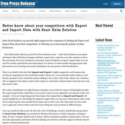 Better know about your competitors with Export and Import Data with Seair Exim Solution