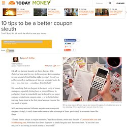 Save now! 10 tips to be a better coupon sleuth - Money - 10 Tips