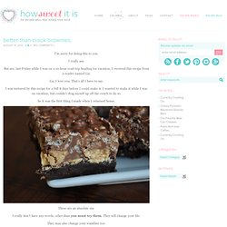 Better-Than-Crack-Brownies | How Sweet It Is - StumbleUpon