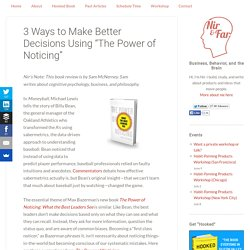 "3 Ways to Make Better Decisions Using ""The Power of Noticing"""