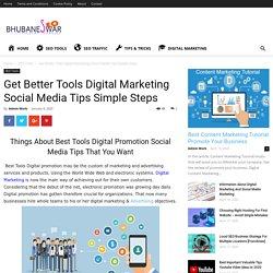 Get Better Tools Digital Marketing Social Media Tips Simple Steps