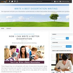 Now I Can Write a Better Dissertation - Write a Best Dissertation Writing