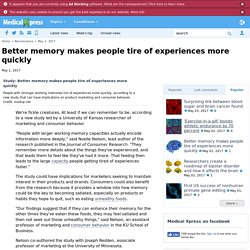 Medical Xpress: Better memory makes people tire of experiences more quickly