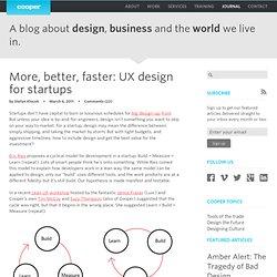 More, better, faster: UX design for startups