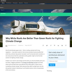 Why White Roofs Are Better Than Green Roofs for Fighting Climate Change