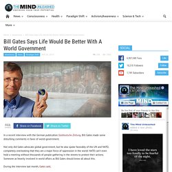 Bill Gates Says Life Would Be Better With A World Government
