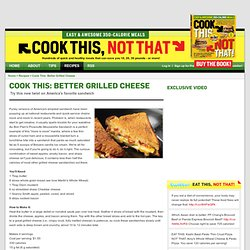 Better Grilled Cheese - Cook This! Not That - Mens Health