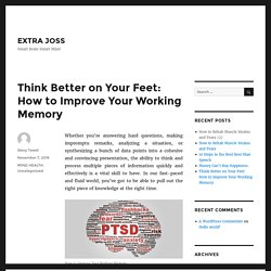 Think Better on Your Feet: How to Improve Your Working Memory – EXTRA JOSS