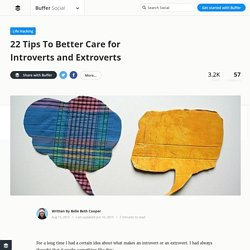 22 Tips To Better Care for Introverts and Extroverts