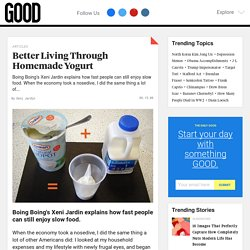 Better Living Through Homemade Yogurt | GOOD