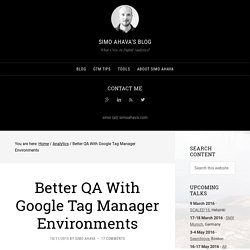 Better QA With Google Tag Manager Environments