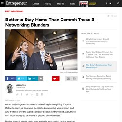 Better to Stay Home Than Commit These 3 Networking Blunders