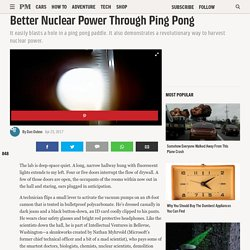 Better Nuclear Power Through Ping Pong
