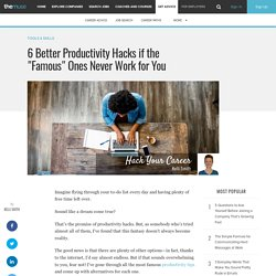 6 Better Options to Famous Productivity Hacks