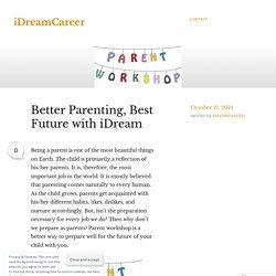 Better Parenting, Best Future with iDream – iDreamCareer