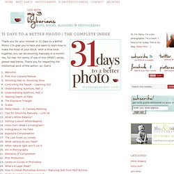 31 Days to a Better Photo | The Complete Index