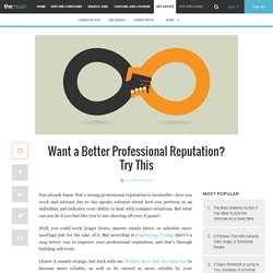 Want a Better Professional Reputation? Try This