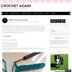 A Better Granny Rectangle « crochet again
