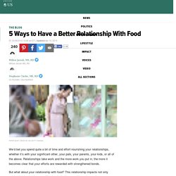5 Ways to Have a Better Relationship With Food