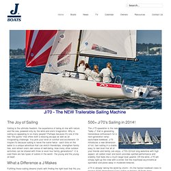 J/Boats: Better Sailboats for People Who Love Sailing. The Ultimate Cruising-Racing-One-Design Sailboats. Try J Sailing Gear, Sailing Clothing, Sailing Calendar, Caps, Vests, Jackets, T-Shirts, Books
