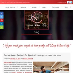 Better Sleep, Better Life: Tips in Choosing the Ideal Mattress