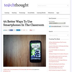 #docentesconectadosamigosdelcelular 44 Better Ways To Use Smartphones In The Classroom