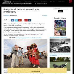 8 ways to tell better stories with your photography