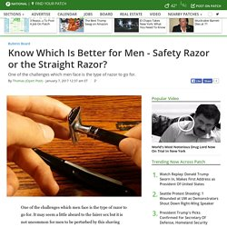 Know Which Is Better for Men - Safety Razor or the Straight Razor? - Brooklyn, NY Patch