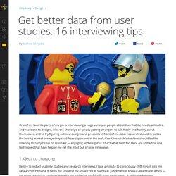 Get better data from user studies: 16interviewing tips