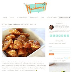 Better Than Takeout Orange Chicken