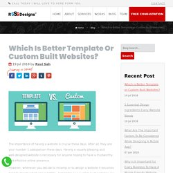 Which is Better Template or Custom Built Websites?