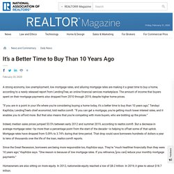 It's a Better Time to Buy Than 10 Years Ago