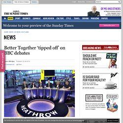 Better Together 'tipped off' on BBC debates